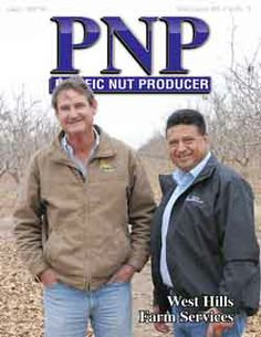 Check out Brad Gleason (part owner of Nature's Joy) and Gregorio Jacobo (executive farm manager at West Hills Farms) on the cover of Pacific Nut Producers magazine! Here is the link if you want to read about these fine farmers: http://www.pacificnutproducer.com/