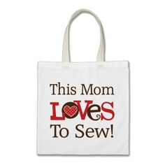 This Mom Loves To Sew Bag  Click on photo to purchase. Check out all current coupon offers and save! http://www.zazzle.com/coupons?rf=238785193994622463&tc=pin