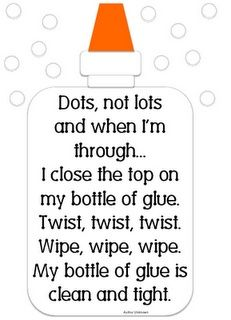 Glue Bottle Chant - A cute way to remind students to close the glue bottle... with a poetic connection. Love it!