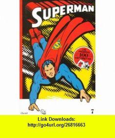 SUPERMAN - LAS PRIMERAS 100 HISTORIETAS VOL 7 - IN SPANISH Jerry Siegel, Joe Shuster ,   ,  , ASIN: B0051WU548 , tutorials , pdf , ebook , torrent , downloads , rapidshare , filesonic , hotfile , megaupload , fileserve