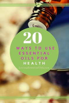 20 Amazing Ways to Use Essential Oils For Health | Essential Oil Tips & Uses | Healthy Living | How To Use Oils