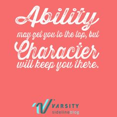 """""""Ability may get you to the top, but character will keep you there. Now Quotes, Motivational Quotes, Funny Quotes, Life Quotes, Inspirational Quotes, Cheerleading Quotes, Cheer Quotes, Cheer Sayings, Be Inspired Quotes"""