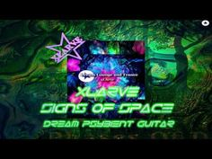 13 Signs of Space Dream Psybient Guitar xlarve