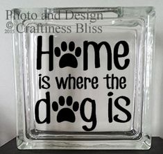 Home is where the Dog is night light Custom 8 x 8 Decorative Glass Block vinyl decal
