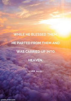Quotes for the Soul The Ascension of the Lord! Jesus Quotes, Bible Quotes, Bible Verses, Scriptures, St Augustine Quotes, Ascension Of Jesus, Luke 24, St Therese, Daughter Of God