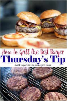 How to Grill the Best Ever Burger from Walking on Sunshine Recipes.