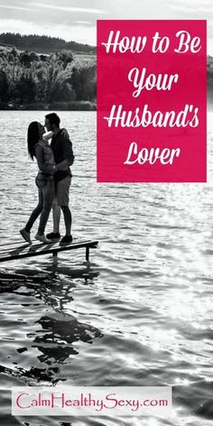 5 Ways to Think (and Act!) Like Your Husband's Lover - Being a lover and having great sex aren't just for women in movies and romance novels! Here are 5 things every married woman can do to become her husband's lover. Marriage tips, advice and encouragement   Sex life   Sexy marriage   Christian marriage