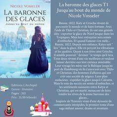 La baronne des glaces T1 Jusqu'au bout du monde de Nicole Vosseler Le Baron, Movie Posters, Faking It, Ice Cream Sandwiches, Livres, Film Poster, Billboard, Film Posters