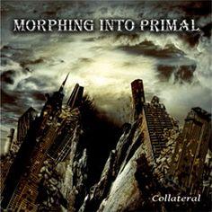 """Lanzamiento de """"Collateral"""" segundo disco de MORPHING INTO PRIMAL"""
