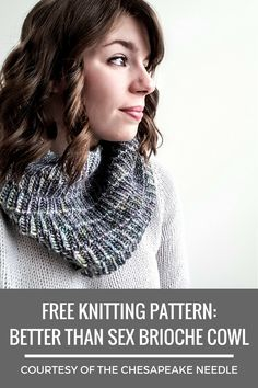 Learn to knit brioche with this FREE knitting pattern from The Chesapeake Needle!! This cowl pattern features a gorgeous staggered stripe design in a two-color brioche knit in the round you'll fall in love with! The best part? This cowl is completely reversible, so you basically get two cowls in one. Cast yours on today! #BetterThanSexBrioche #briocheknitting #freeknittingpattern #knitcowl