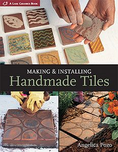 Making & Installing Handmade Tiles (A Lark Ceramics Book) by Angelica Pozo - Lark Books Clay Tiles, Mosaic Tiles, Cement Tiles, Backsplash Tile, Ceramic Pottery, Ceramic Art, Ceramic Design, Tile Design, Pottery Barn