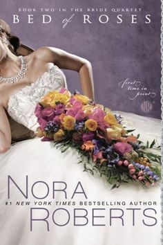 Bed of Roses (The Bride Quartet, Book 2) by Nora Roberts, http://www.amazon.com/dp/0425230074/ref=cm_sw_r_pi_dp_m0X7pb19ZJGWH