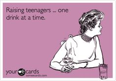 Raising teenagers ... one drink at a time. My drink may be coffee (because if it were tequila I would but a really fun(ny) but non-parental parent), but I completely understand this feeling...