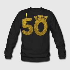 Cadeau d'anniversaire 50 ans 50 ans de   Spreadshirt Sweat Shirt, Sweaters, Life, Fashion, Co Workers, Birthdays, Unisex, Womens Fashion, Moda