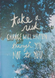 Change will happen through you, not to you.