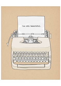You Are Beautiful - Typewriter. Print 8x10 inches on A4. Featuring vintage typewriter and love quote.. $20.00, via Etsy.