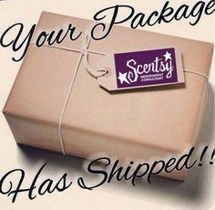 Scentsy customers your order has shipped!