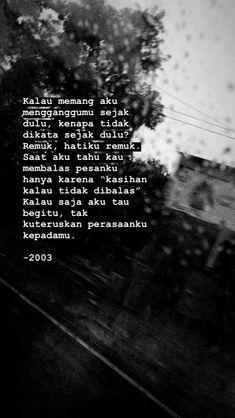 Quotes Rindu, Story Quotes, Tumblr Quotes, Quran Quotes, People Quotes, Mood Quotes, Best Quotes, Cinta Quotes, Longing Quotes
