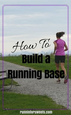 How to Build a Solid Running Base | Tips for Building a Running Base | Running for Beginners | What to Do Before You Start a Training Plan