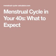 Menstrual Cycle in Your 40s: What to Expect