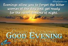 23 May 2016 Good Evening 晚上好! Good Afternoon Quotes, Hindi Good Morning Quotes, Good Morning Good Night, Good Night Quotes, Day For Night, Good Evening Messages, Good Evening Wishes, Good Evening Greetings, Happy Evening
