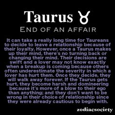 Taurus and the end of an affair