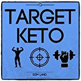 Free Kindle Book -   Target Keto: The Targeted Ketogenic Diet for Low Carb Athletes to Burn Fat Fast, Build Lean Muscle Mass and Increase Performance (Simple Keto Book 3)