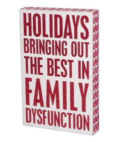 'Family Dysfunction' Box Sign by Primitives by Kathy on #zulily