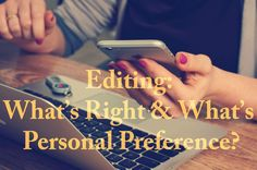 Getting edits from an editor can be scary. If the prospect is a bit overwhelming, keep in mind that there are things you should accept and things you can dispute.