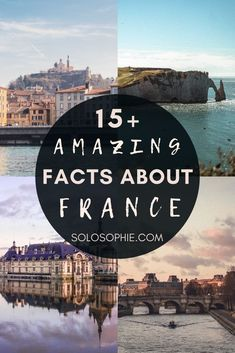Fun, Cool, Weird & Interesting Facts about France