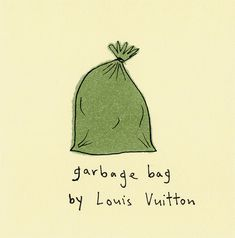 Garbage bag by Louis Vuitton. Marc Johns.