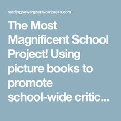 The Most Magnificent School Project! Using picture books to promote school-wide critical thinking project. School Projects, Projects To Try, The Most Magnificent Thing, Core Competencies, Genius Hour, Self Assessment, Project Based Learning, Circle Time, Picture Books