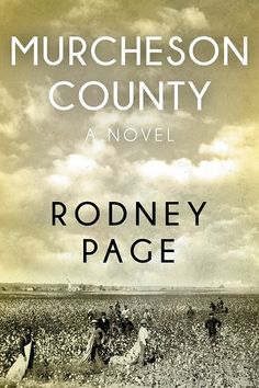 Murcheson County by Rodney Page (ABJ '69). A sweeping tale of four families who settle on Georgia's frontier in the early nineteenth century…their triumphs and sorrows, their frailties… and of the best and worst of the human spirit.