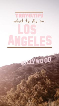 "TRAVEL | read our traveltips! ""what to do in - Los Angeles"" #LA #hollywood #california www.makarojewelry..."