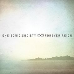 One Sonic Society- Forever Reign