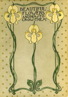 """""""Beautiful Flowers & How to Grow Them"""" by Horace J. Wright & Walter P. Wright, 1922 - book cover"""