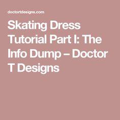 Skating Dress Tutorial Part I: The Info Dump – Doctor T Designs