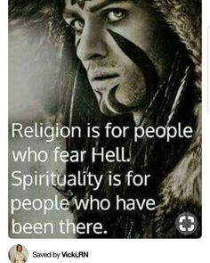 Religion is for people who fear hell. Spirituality is for people who have been t… Religion is for people who fear hell. Spirituality is for people who have been there. Motivacional Quotes, Great Quotes, Quotes To Live By, Inspirational Quotes, Pagan Quotes, Awesome Quotes, Change Quotes, Magick, Wiccan
