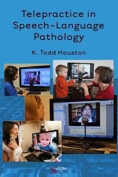 Telepractice in Speech-Language Pathology by K. Todd Houston
