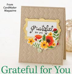 Grateful for You from the Autumn 2016 issue of CardMaker Magazine. Order a digital copy here: https://www.anniescatalog.com/detail.html?prod_id=132520