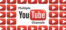 #Advantages of Managing Multiple #YouTube Channels Under one Google Account
