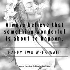 Happy Two Week Wait  #twoweekwait #ttc #tryingtoconceive #blog #2ww #tww #fertility Trying To Conceive, Fertility, Waiting, Believe, Pregnancy, Shit Happens, Happy, Blog, Life