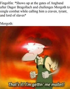 See more 'That's It I'm Gettin' Me Mallet' images on Know Your Meme! Funny Sports Memes, Sports Humor, Das Silmarillion, Stan Lee Cameo, Dankest Memes, Funny Memes, Hilarious, Jrr Tolkien, Dark Lord