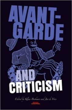 Avant-garde and criticism / edited by Klaus Beekman and Jan de Vries Publicación Amsterdam ; New York : Rodopi, 2007