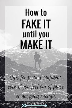 How to fake it until you make it. Tips for being confident, even if you feel out of place or not good enough. via Hoofbeats and Ink
