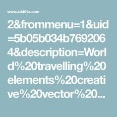 2&frommenu=1&uid=5b05b034b7692064&description=World%20travelling%20elements%20creative%20vector%20set%2005&screenshot=http%3A%2F%2Ffreedesignfile