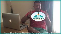 "Incredible Dream Machines By Greg Jacobs & Tim Godfrey. In short, it is a unique, proven, A-Z turnkey ""scientific"" business model that will teach you how to start from complete scratch and build a COLOSSAL business."