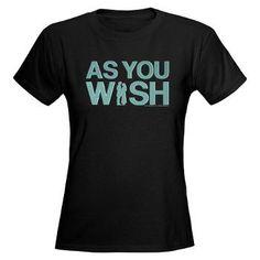 As You Wish - Princess Bride Women's  T-Shirt