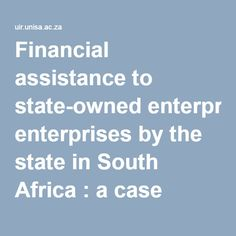 Financial assistance to state-owned enterprises by the state in South Africa : a case study of Eskom