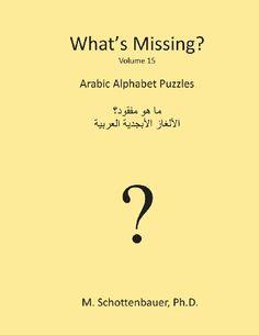 What's Missing?: Arabic Alphabet Puzzles (Volume 15) (Arabic Edition) by M Schottenbauer http://www.amazon.com/dp/1484960890/ref=cm_sw_r_pi_dp_U0WMtb0N1X1MG99W